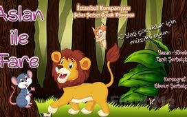 İstanbul Kumpanyası Ayrıcalığı İle Aslan ile Fare Adlı Müzikli Çocuk Oyunu