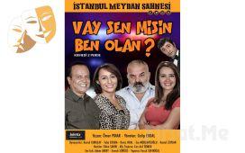 Ünlü Oyuncuların Muhteşem Performansı ile 'Vay Sen Misin Ben Olan?' Komedi Tiyatro Oyunu Bileti