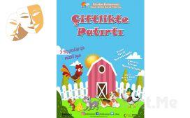 İstanbul Kumpanyası Ayrıcalığı İle ''ÇİFTLİKTE PATIRTI'' Adlı Müzikli Çocuk Oyunu!