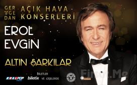 """""""Erol Evgin'le Altın Şarkılar"""" Açık Hava Konser Biletleri!"""