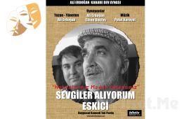 """Ali Erdoğan'dan İçinizi Isıtacak Sıcak Sevgi Dolu """"SEVGİLER ALIYORUM ESKİCİ"""" Tiyatro Oyun Bileti!"""