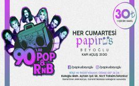 Papirüs Beyoğlu'nda Her Cumartesi Akşamı 90'lar Pop & Rnb Partisi