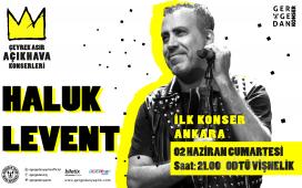 Ankara ODTÜ Vişnelik Tesislerinde 2 Haziran'da HALUK LEVENT Açık Hava Çeyrek Asır Konser Bileti
