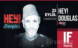 IF Performance Hall Beşiktaş'ta 22 Eylül'de Hey! Douglas Konser Giriş Bileti