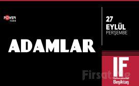 IF Performance Hall Beşiktaş'ta 27 Eylül'de Adamlar Konser Giriş Bileti