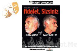 Rutkay Aziz ve Taner Barlas'tan Adalet, Sizsiniz Adlı Tiyatro Oyun Biletleri
