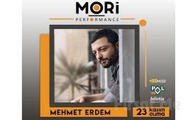 Mori Performance'ta 23 Kasım'da Mehmet Erdem Konser Bileti