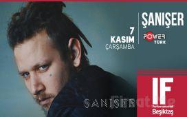IF Performance Hall Beşiktaş'ta 7 Kasım'da Şanışer Konser Bileti