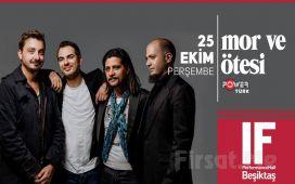IF Performance Beşiktaş'ta 25 Ekim'de 'Mor ve Ötesi' Konser Bileti