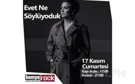 Bamya Rock'ta 17 Kasım'da Evet Ne Söylüyorduk Konser Bileti