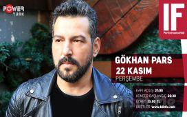 IF Performance Ataşehir'de 22 Kasım'da Gökhan Pars Konser Bileti