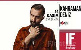 IF Performance Hall Beşiktaş'ta 14 Kasım'da Kahraman Deniz Konser Bileti