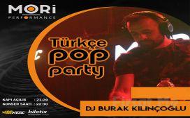 Mori Performance'ta 22 Şubat'ta Dj Burak Kılınçoğlu ile 90'lar Türkçe Pop Gecesi