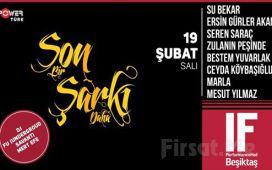 IF Performance Hall Beşiktaş'ta 19 Şubat'ta 'Son Bir Şarkı Daha' Konser Bileti