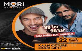 Mori Performance'da 22 Mart'ta Kaan Öztürk Feat Onur Mete 80'ler 90'lar Konser Bileti