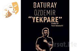 Baturay Özdemir'den 'Yekpare' Stand-Up Gösteri Bileti