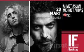IF Performance Beşiktaş'ta 20 Mart'ta 'Ahmet Aslan & Mehmet Akbaş' Konser Bileti