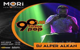 Mori Performance'ta 14 Mayıs'ta DJ Alper Alkan ile 90'lar Türkçe Pop Gecesi Konser Biletii