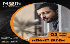 Mori Performance'ta 3 Mayıs'ta Mehmet Erdem Konser Bileti