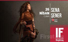 IF Performance Hall Beşiktaş'ta 26 Nisan'da 'Sena Şener' Konser Bileti