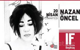 IF Performance Beşiktaş'ta 20 Nisan'da Nazan Öncel Konser Bileti