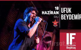 IF Performance Beşiktaş'ta 18 Haziran'da 'Ufuk Beydemir' Konser Bileti