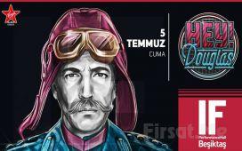 IF Performance Hall Beşiktaş'ta 5 Temmuz'da Hey Douglas Konser Bileti