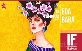 IF Performance Hall Beşiktaş'ta 12 Temmuz'da 'Eda Baba' Konser Bileti