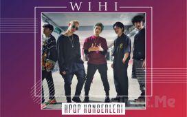 Güney Koreli KPOP Grubu 'Wihi' Türkiye Konserleri Bileti