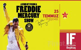 IF Performance Beşiktaş'ta 25 Temmuz'da 'A Kind Of Vision & Freddie Mercury Show' Bileti