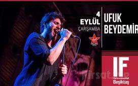 IF Performance Beşiktaş'ta 4 Eylül'de 'Ufuk Beydemir' Konser Bileti