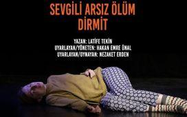 Nezaket Erden Performansıyla 'Sevgili Arsız Ölüm - Dirmit' Tiyatro Oyunu Bileti