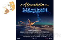 7'den 70 Herkesin Keyifle İzleyeceği Bir Klasik 'Alaaddin'in Müzikali' Tiyatro Oyunu Bileti