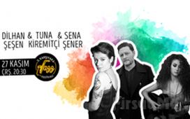 Bostanlı Suat Taşer Tiyatrosu'nda 27 Kasım'da 'Sena Şener & Dilhan Şeşen & Tuna Kiremitçi' Konser Bileti