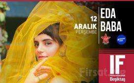 IF Performance Hall Beşiktaş'ta 12 Aralık'ta 'Eda Baba' Konser Bileti