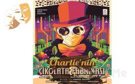 Eğlenceli Bir Hikaye 'Charlie'nin Çikolata Fabrikasında' Tiyatro Oyunu Bileti
