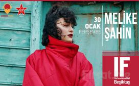 IF Performance Hall Beşiktaş'ta 30 Ocak'ta Melike Şahin Konser Bileti