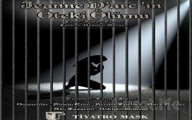 Stefan Stanev'ın Yazdığı Trajikomik Hikaye 'Jeanne Darc'ın Öteki Ölümü' Tiyatro Oyunu Bileti
