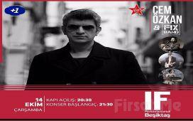 IF Performance Hall Beşiktaş'ta 14 Ekim'de 'Cem Özkan & Fix Band' Konser Bileti