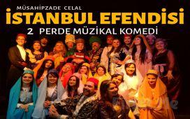 Geleneksel Türk Tiyatrosu Tadında Harika Bir Hikaye 'İstanbul Efendisi Müzikali' Tiyatro Oyunu Bileti