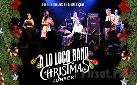 Profilo Kültür Merkezi Batı Ana Sahne'de 13 Aralık'ta 'A Lo Loco Christmas' Konser Bileti