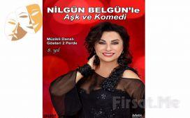 Nilgün Belgün'le 'Aşk ve Komedi' Tek Kişilik Müzikli Danslı Gösteri Biletleri