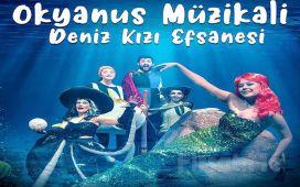 Okyanus'un En Güzel Sesli Kızı Arel İle 'Okyanus Müzikali Deniz Kız Efsanesi' Çocuk Tiyatro Oyunu Bileti