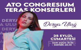 Ankara Ato Congresium Teras'ta 25 Eylül'de 'Derya Uluğ' Konser Bileti