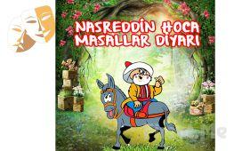 Çocuklarınız için 'Nasreddin Hoca - Masallar Diyarı' Tiyatro Oyunu Bileti