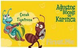 'Ağustos Böceği ile Karınca' Çocuk Tiyatro Oyunu Bileti
