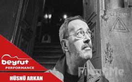Beyrut Performance Kartal Sahne'de 24 Aralık'ta 'Hüsnü Arkan' Konser Bileti