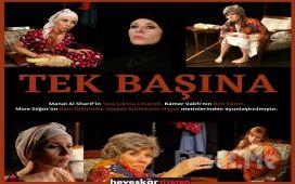 Farklı Hikayelerle Kadınlık Olgusunu Anlatan 'Tek Başına' Tiyatro Oyunu Bileti